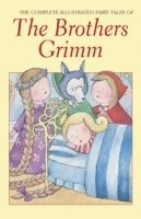 bokomslag The Complete Illustrated Fairy Tales of The Brothers Grimm