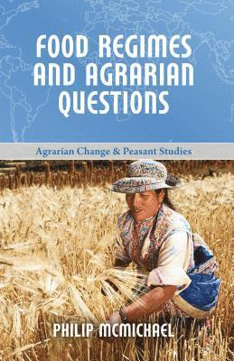 bokomslag Food Regimes and Agrarian Questions