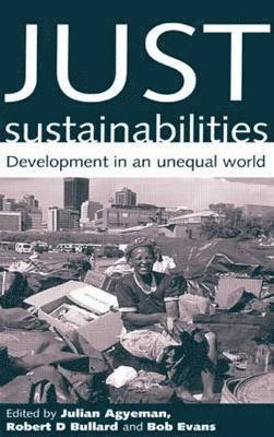 bokomslag Just Sustainabilities: Development in an Unequal World