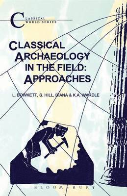 bokomslag Classical Archaeology in the Field