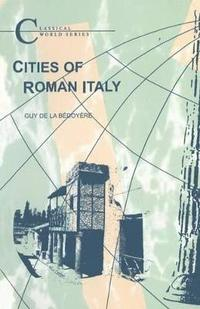 bokomslag Cities of Roman Italy: Pompeii, Herculaneum and Ostia