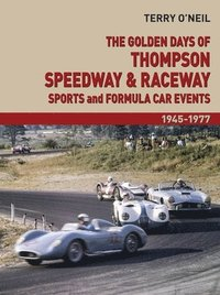 bokomslag The Golden Days of Thompson Speedway &; Raceway