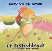 bokomslag Anturiaethau Mostyn: Mostyn yn Mynd i'r Eisteddfod!/Mostyn Visits the Eisteddfod!