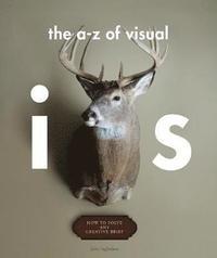 bokomslag A-z of visual ideas: how to solve a creative brief