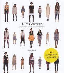 Diy couture - create your own fashion collection