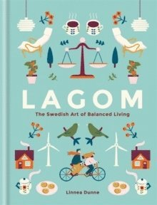 bokomslag Lagom: The Swedish Art of Balanced Living