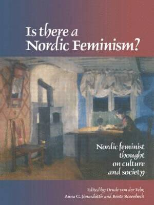 bokomslag Is There A Nordic Feminism?