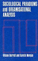bokomslag Sociological Paradigms and Organisational Analysis: Elements of the Sociology of Corporate Life
