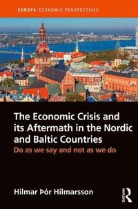 bokomslag The Economic Crisis and its Aftermath in the Nordic and Baltic Countries