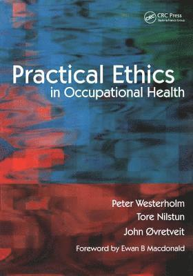 Practical Ethics in Occupational Health 1