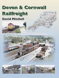 bokomslag Rail Freight in Devon and Cornwall