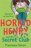 bokomslag Horrid Henry and the Secret Club