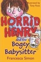 bokomslag Horrid Henry and the Bogey Babysitter