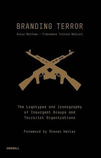 bokomslag Branding Terror: The Logotypes and Iconography of Insurgent Groups and Terrorist Organizations