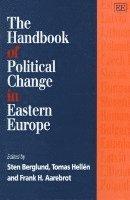 bokomslag The Handbook of Political Change in Eastern Europe