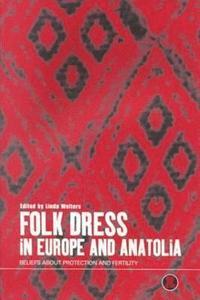 bokomslag Folk Dress in Europe and Anatolia