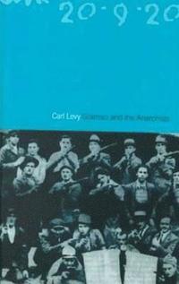 bokomslag Gramsci and the Anarchists