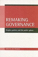 bokomslag Remaking governance: Peoples, politics and the public sphere