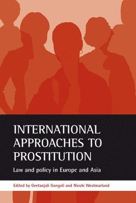 bokomslag International Approaches to Prostitution: Law and Policy in Europe and Asia
