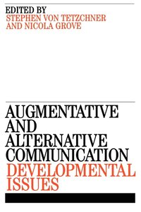 Augmentative and Alternative Communication: Developmental Issues