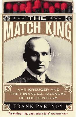 bokomslag Match king - ivar kreuger and the financial scandal of the century