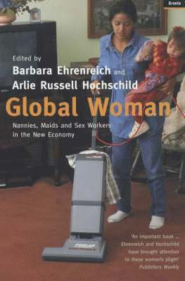 bokomslag Global woman - nannies, maids and sex workers in the new economy