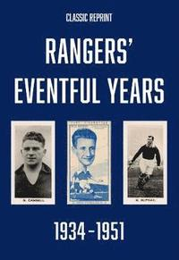 bokomslag Classic Reprint : Rangers' Eventful Years 1934 to 1951