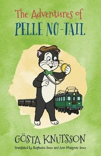 bokomslag The Adventures of Pelle No-Tail (Book 1)