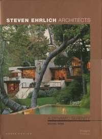 bokomslag Steven Ehrlich: Dynamic Serenity: House Design