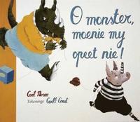 bokomslag O monster, moenie my opeet nie!