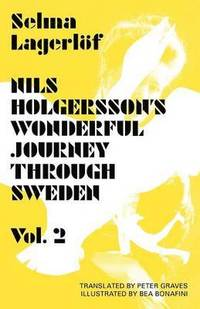 bokomslag Nils Holgersson's Wonderful Journey Through Sweden Volume 2