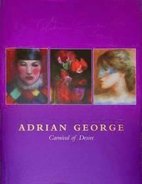 bokomslag Adrian George. Carnival of Desire