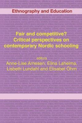 Fair And Competitive? Critical Perspectives On Contemporary Nordic Schooling 1