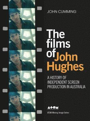 bokomslag Films of john hughes - a history of independent screen production in austra