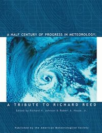 bokomslag A Half Century of Progress in Meteorology - A Tribute to Richard Reed