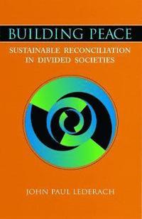 bokomslag Building Peace: Sustainable Reconciliation in Divided Societies