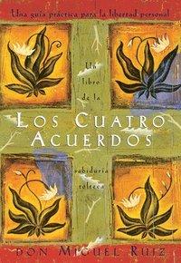 bokomslag Los Cuatro Acuerdos: Una Guia Practica Para La Libertad Personal, the Four Agreements, Spanish-Language Edition