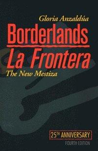 bokomslag Borderlands/La Frontera: The New Mestiza, Fourth Edition
