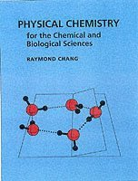 bokomslag Physical chemistry for the chemical and biological sciences