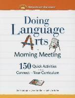 bokomslag Doing Language Arts in Morning Meeting: 150 Quick Activities That Connect to Your Curriculum