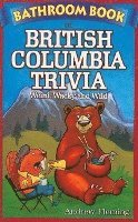 bokomslag Bathroom book of british columbia trivia - weird, wacky and wild