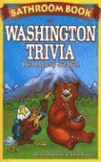 bokomslag Bathroom book of washington trivia - weird, wacky and wild