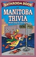 bokomslag Bathroom book of manitoba trivia - weird, wacky and wild