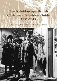 bokomslag The Kaleidoscope British Christmas Television Guide 1937-2014