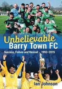 bokomslag Unbelievable Barry Town FC