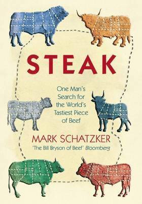 bokomslag Steak: One Man's Search for the World's Tastiest Piece of Beef