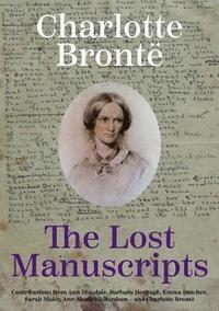 bokomslag Charlotte Bronte: The Lost Manuscripts