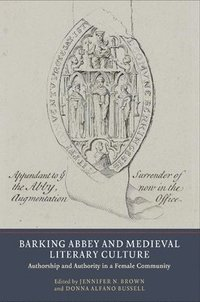bokomslag Barking Abbey and Medieval Literary Culture - Authorship and Authority in a Female Community