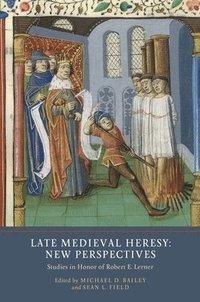 bokomslag Late Medieval Heresy: New Perspectives - Studies in Honor of Robert E. Lerner