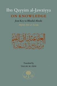 bokomslag Ibn qayyim al-jawziyya on knowledge - from key to the blissful abode
